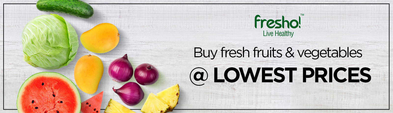 Buy Fresh Fruits & Vegitable @Lowest Price